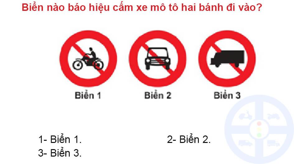 Biển nào báo hiệu cấm xe mô tô hai bánh đi vào?