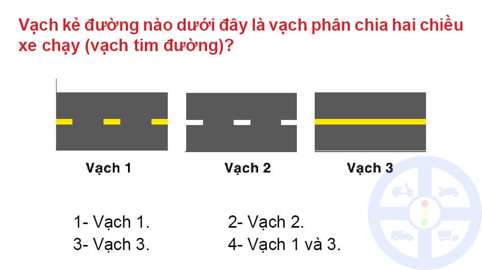 Vạch kẻ đường nào dưới đây là vạch phân chia hai chiều xe chạy (vạch tim đường)?