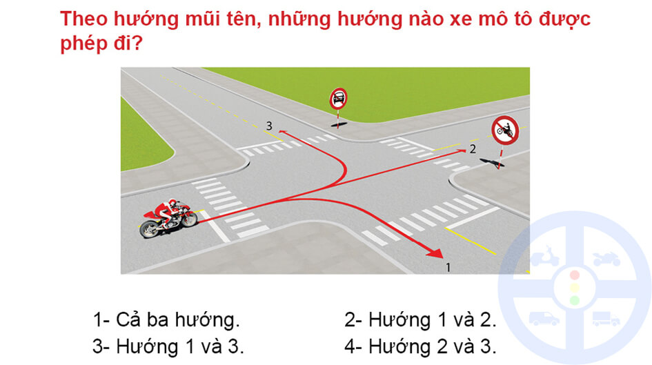 Theo hướng mũi tên, những hướng nào xe mô tô được phép đi?